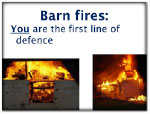 (button) Barn Fires: YOU are the line of defence